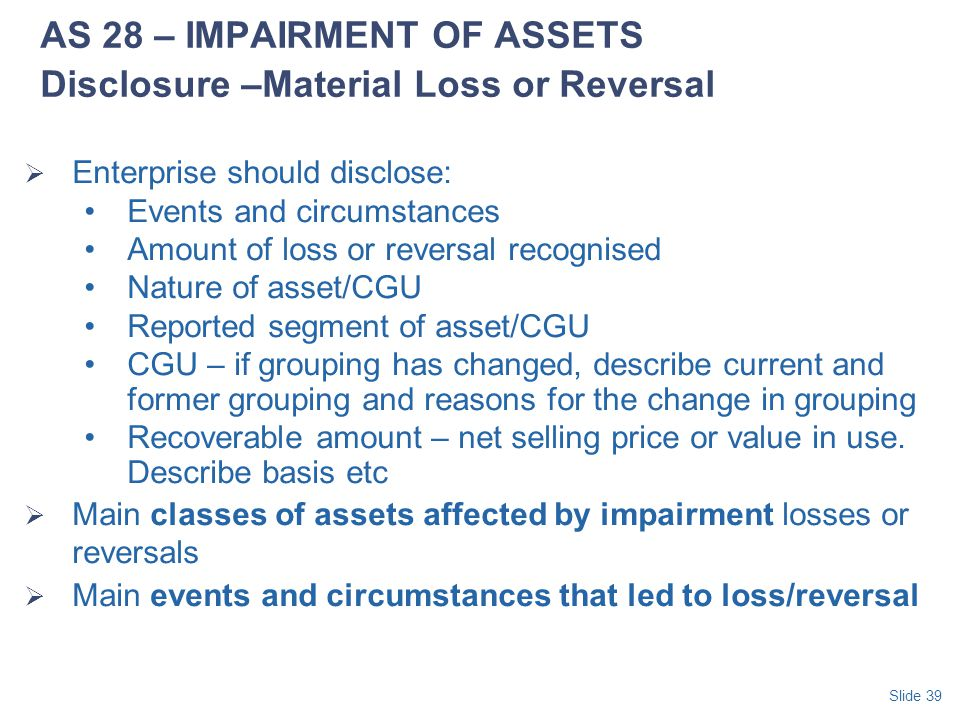 AS 28 – IMPAIRMENT OF ASSETS Disclosure –Material Loss or Reversal