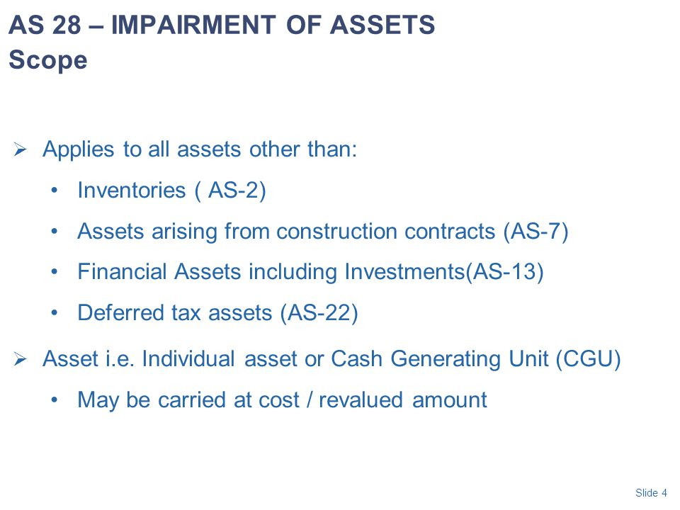 AS 28 – IMPAIRMENT OF ASSETS Scope