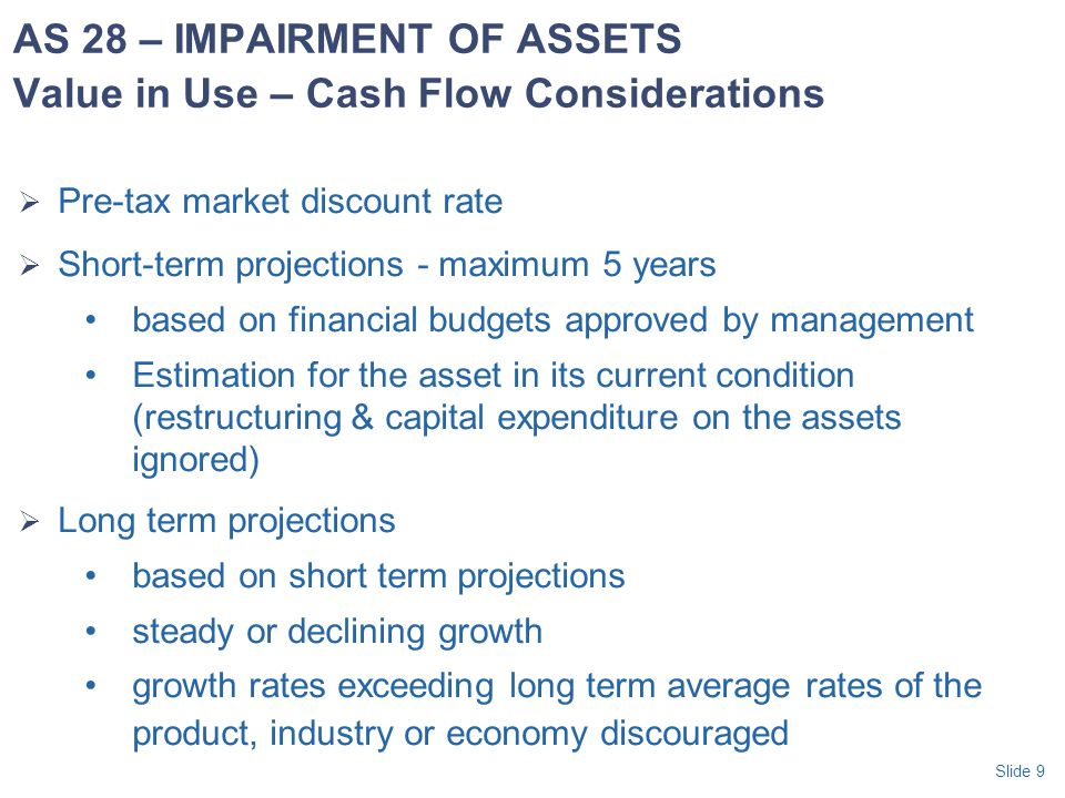 AS 28 – IMPAIRMENT OF ASSETS Value in Use – Cash Flow Considerations