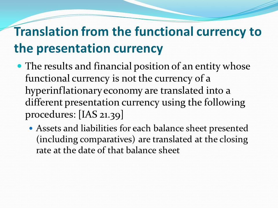 Translation from the functional currency to the presentation currency