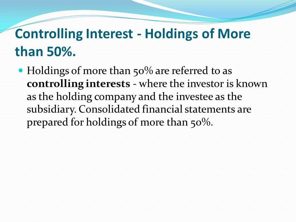 Controlling Interest - Holdings of More than 50%.