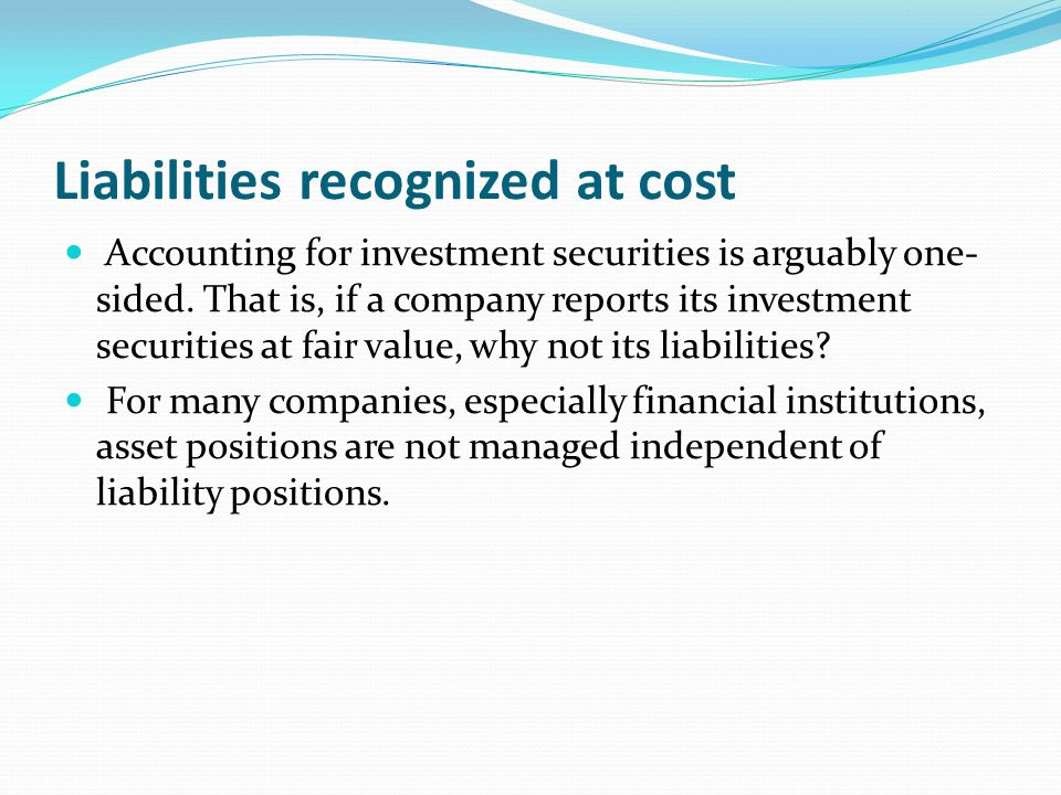 Liabilities recognized at cost