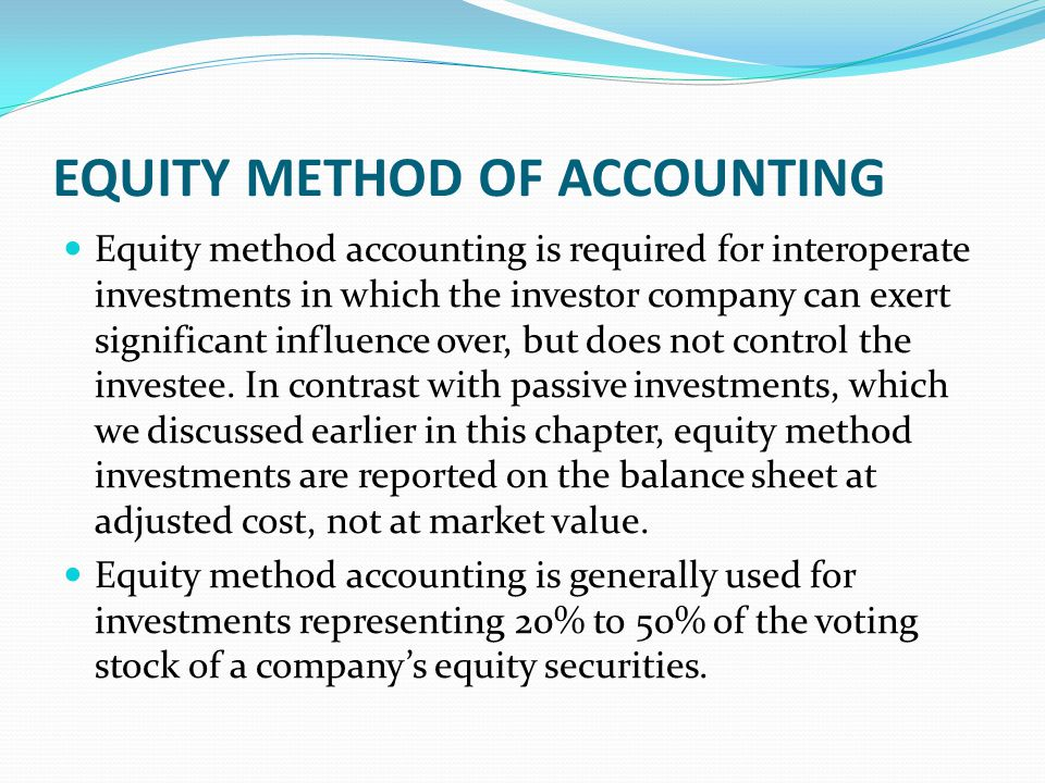EQUITY METHOD OF ACCOUNTING