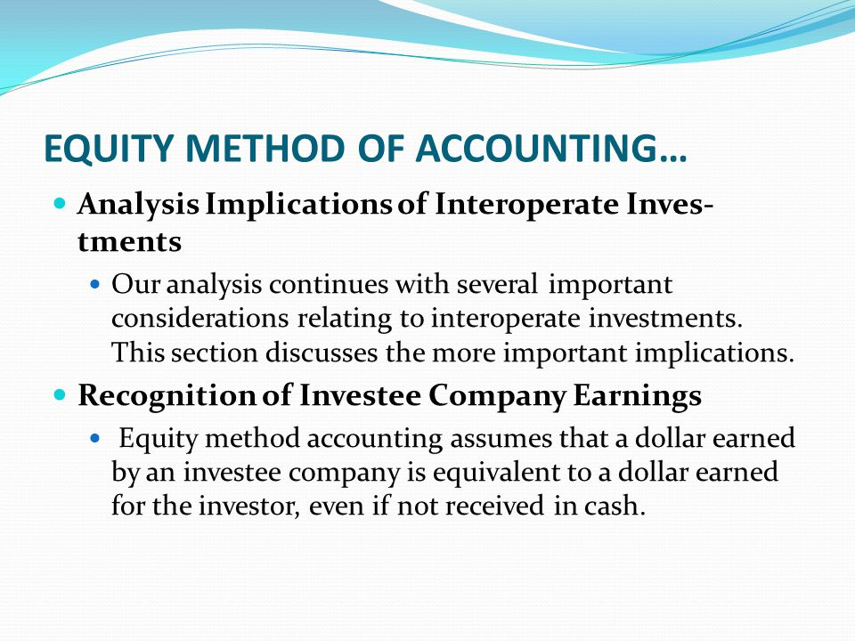 EQUITY METHOD OF ACCOUNTING…