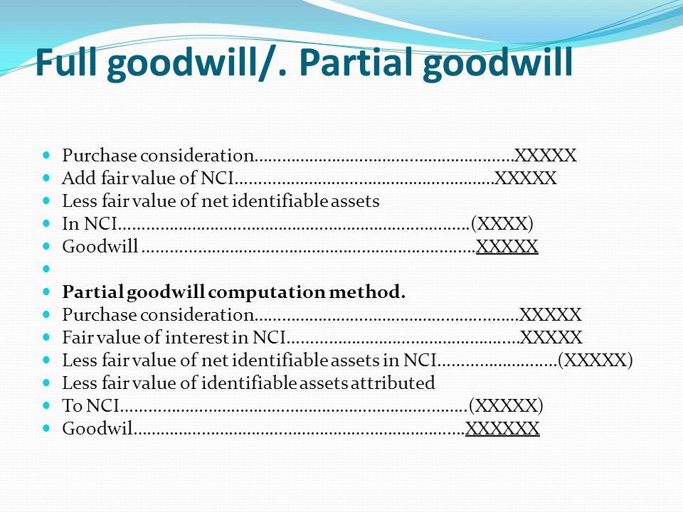 Full goodwill/. Partial goodwill