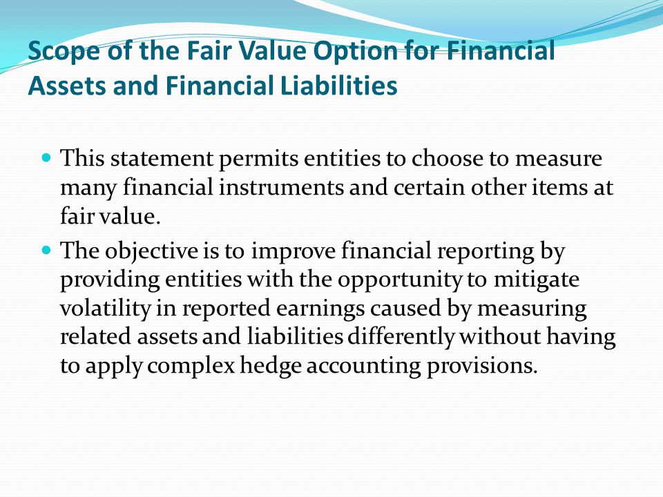 Scope of the Fair Value Option for Financial Assets and Financial Liabilities
