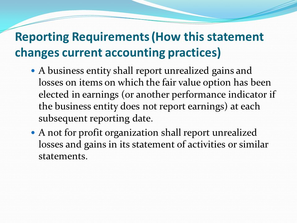 Reporting Requirements (How this statement changes current accounting practices)