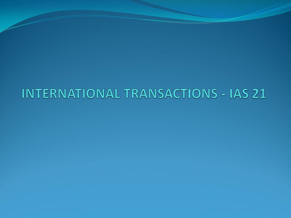 INTERNATIONAL TRANSACTIONS - IAS 21