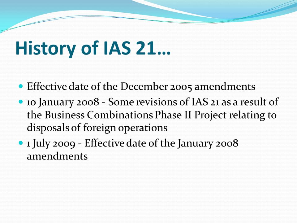 History of IAS 21… Effective date of the December 2005 amendments