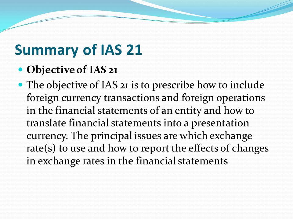 Summary of IAS 21 Objective of IAS 21