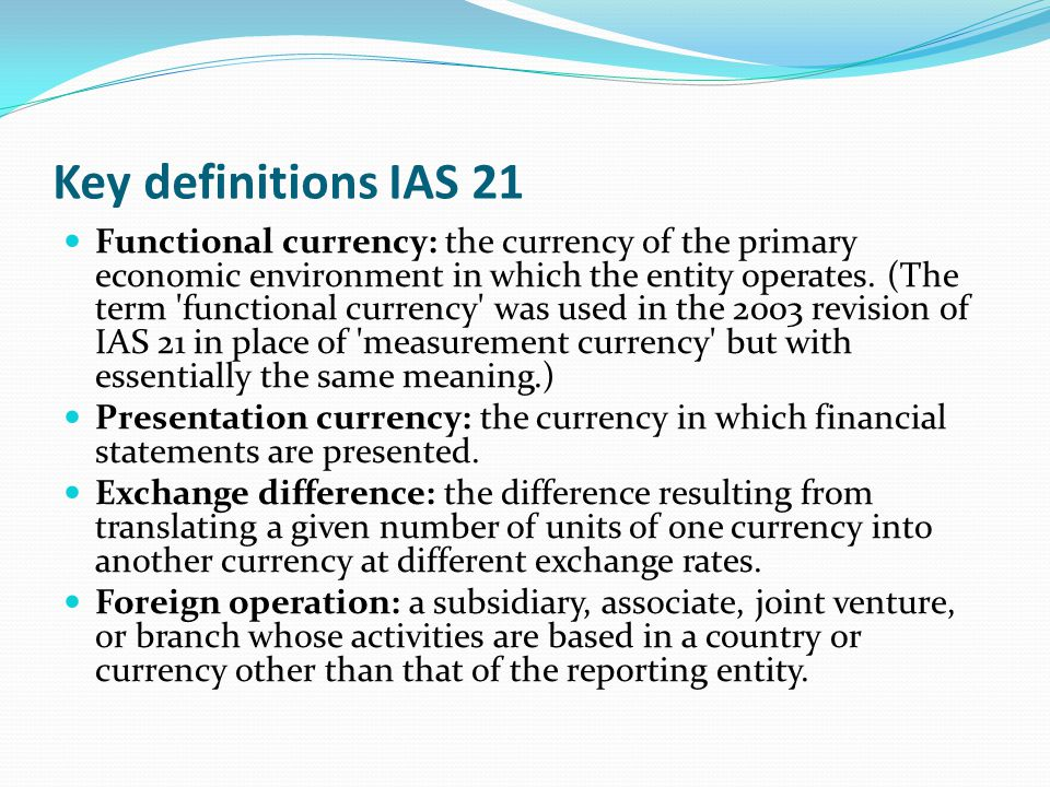 Key definitions IAS 21
