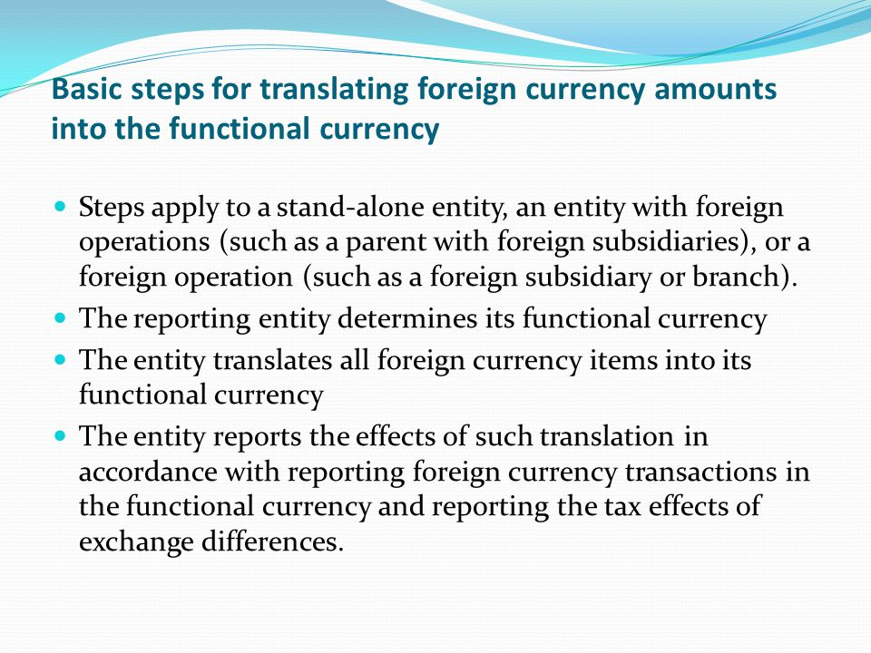 Basic steps for translating foreign currency amounts into the functional currency