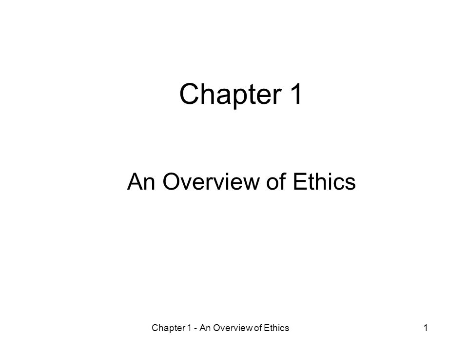 Chapter 1 An Overview of Ethics