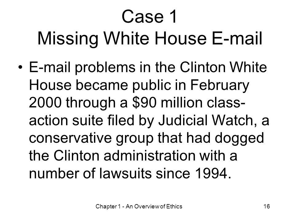 Case 1 Missing White House E-mail