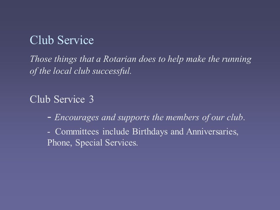 - Encourages and supports the members of our club.