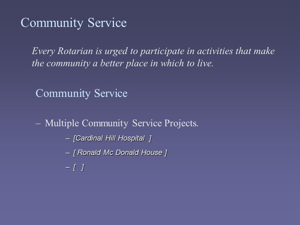 Community Service Multiple Community Service Projects.