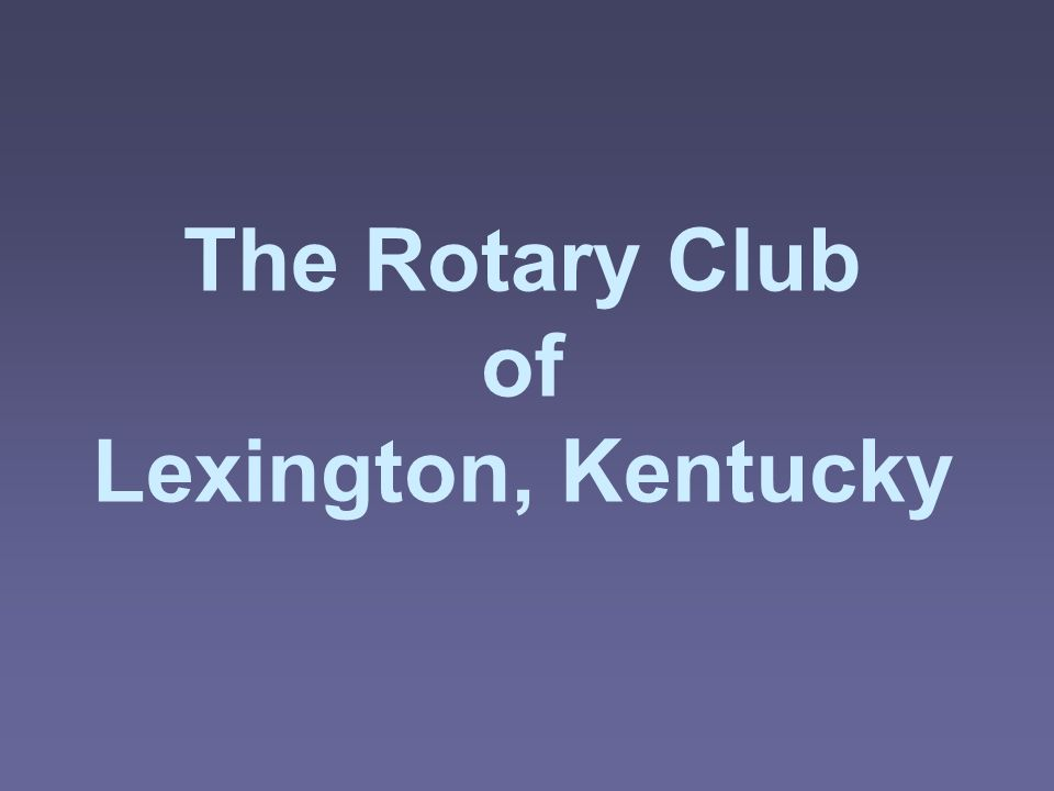 The Rotary Club of Lexington, Kentucky