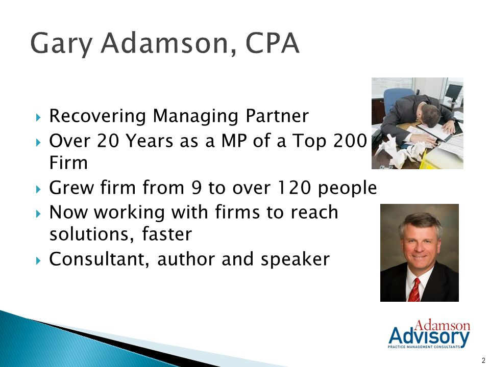 Gary Adamson, CPA Recovering Managing Partner
