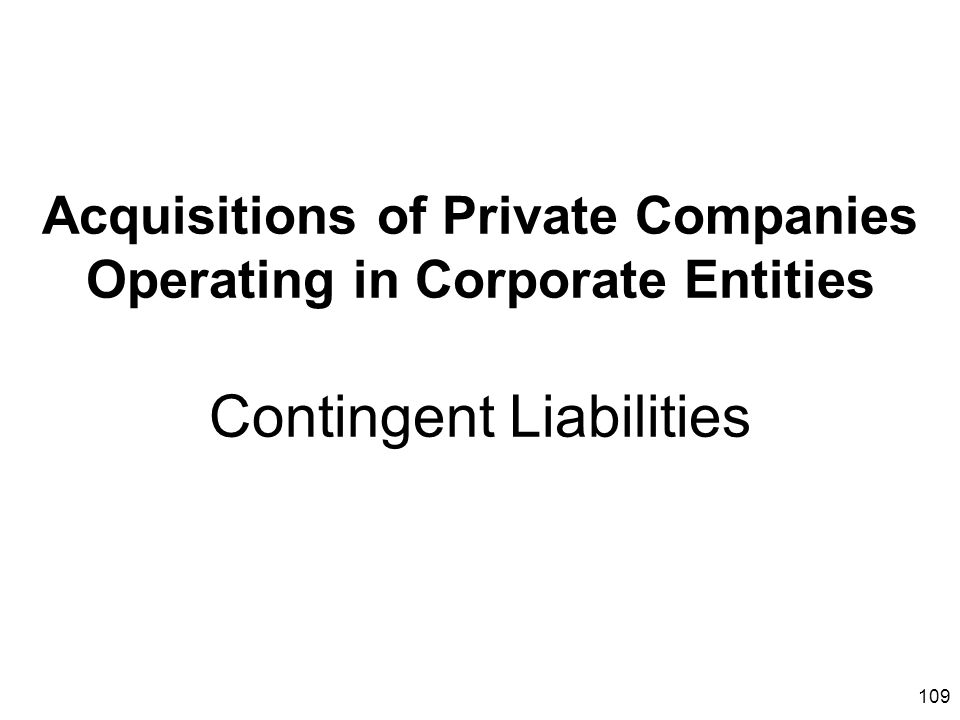 Acquisitions of Private Companies Operating in Corporate Entities Contingent Liabilities