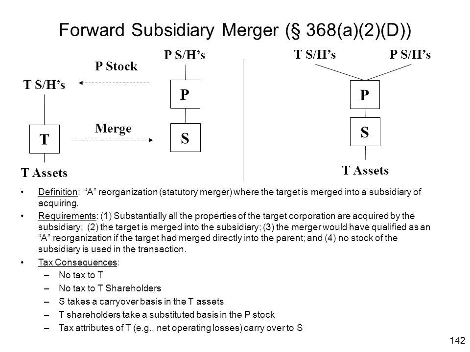 Forward Subsidiary Merger (§ 368(a)(2)(D))