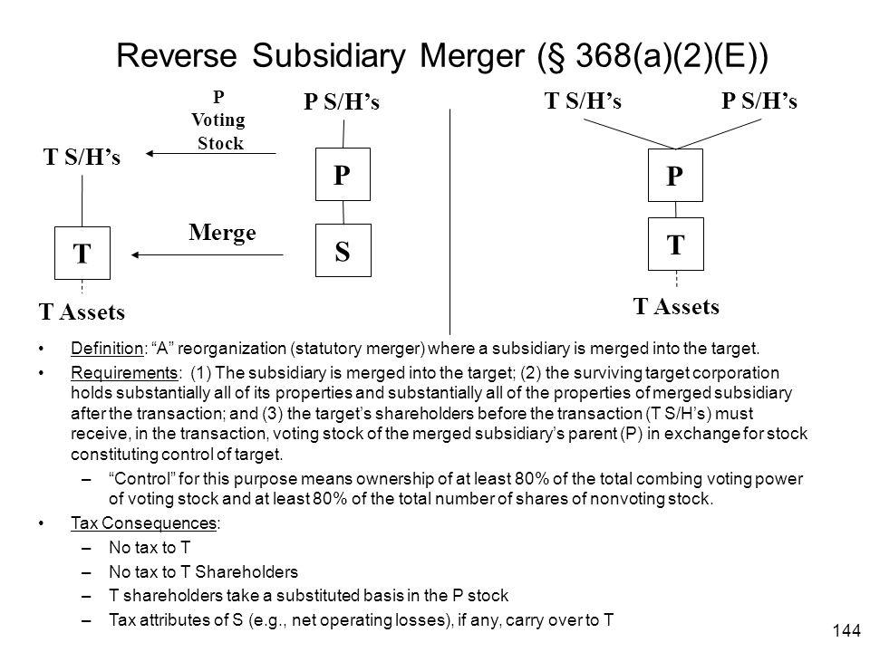 Reverse Subsidiary Merger (§ 368(a)(2)(E))