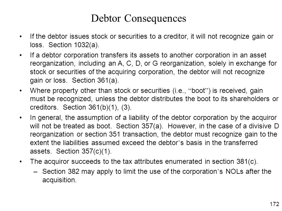 Debtor Consequences If the debtor issues stock or securities to a creditor, it will not recognize gain or loss. Section 1032(a).
