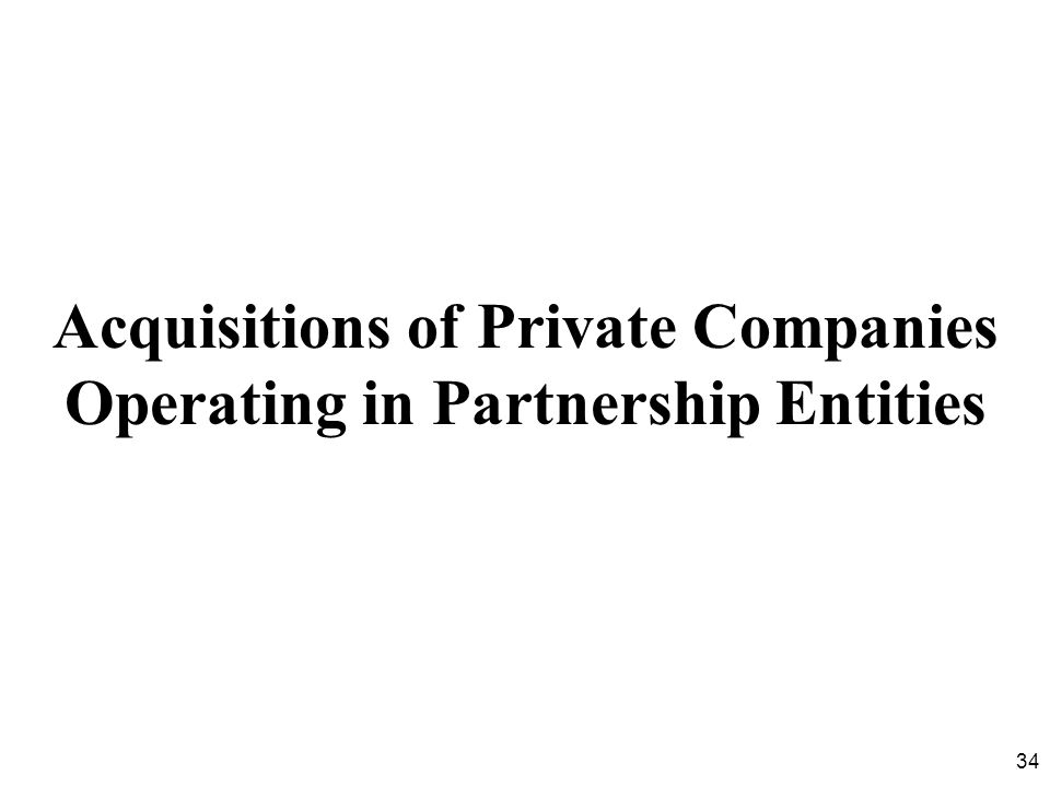 Acquisitions of Private Companies Operating in Partnership Entities