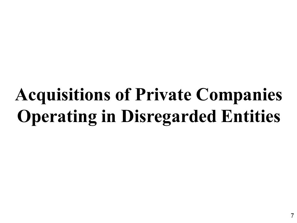 Acquisitions of Private Companies Operating in Disregarded Entities