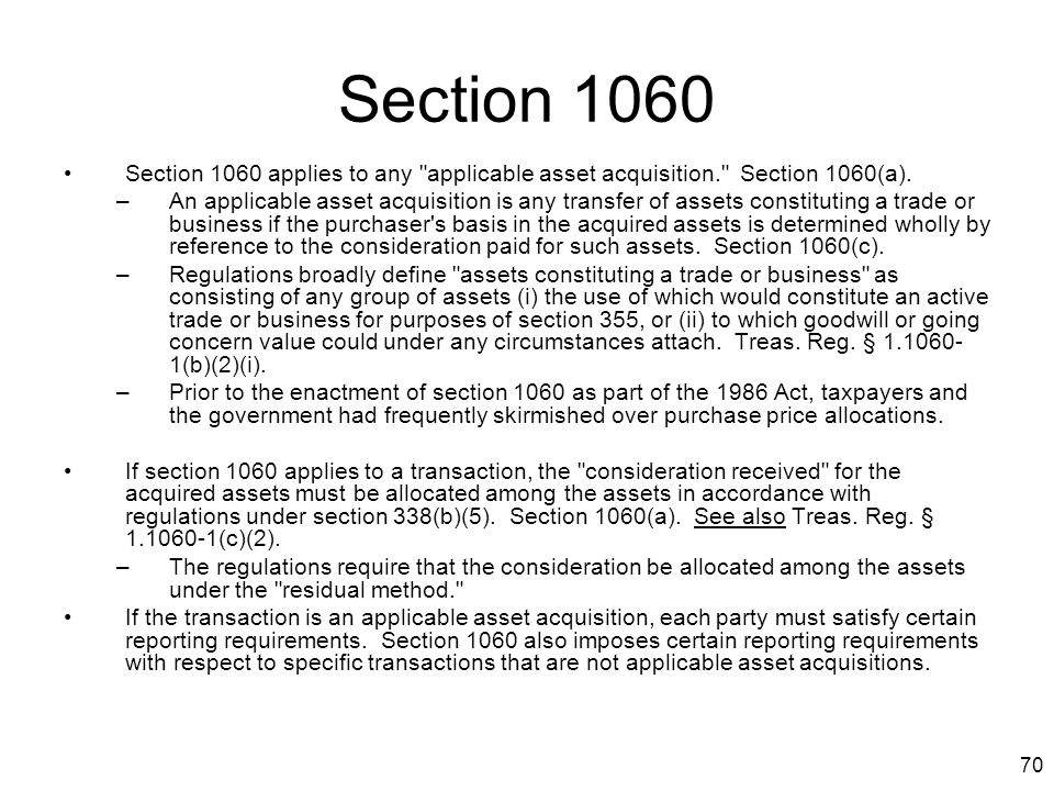 Section 1060 Section 1060 applies to any applicable asset acquisition. Section 1060(a).