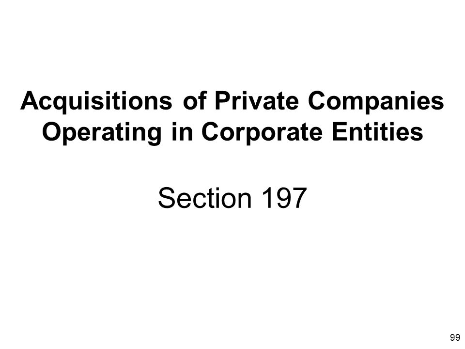 Acquisitions of Private Companies Operating in Corporate Entities Section 197