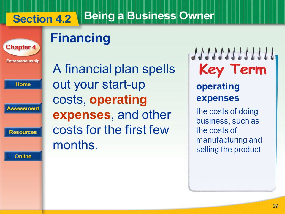 Financing A financial plan spells out your start-up costs, operating expenses, and other costs for the first few months.