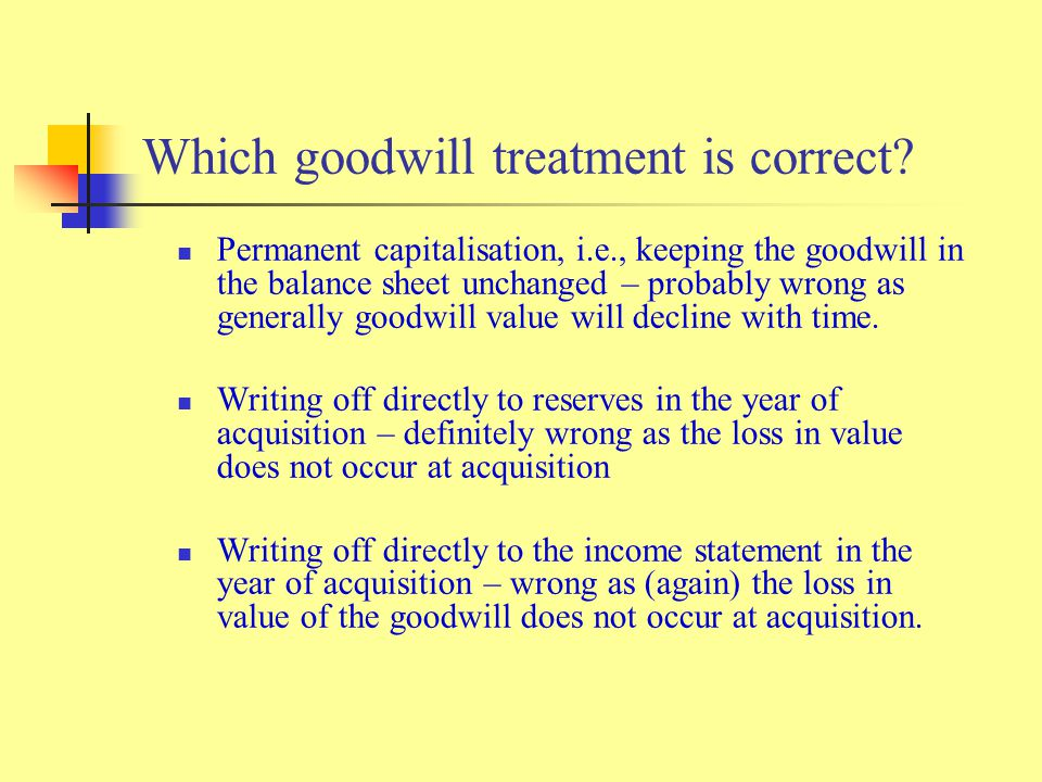 Which goodwill treatment is correct