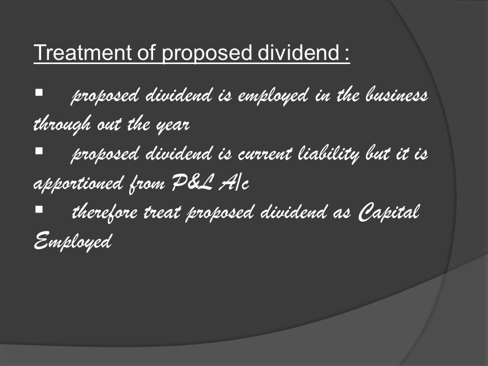 proposed dividend is employed in the business through out the year