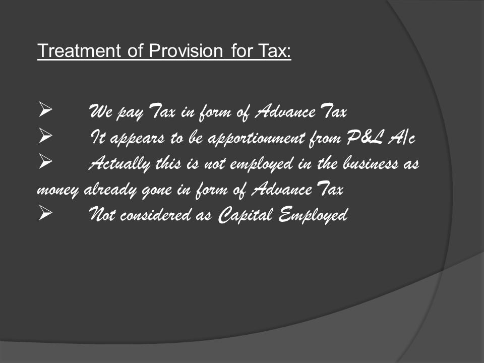 We pay Tax in form of Advance Tax