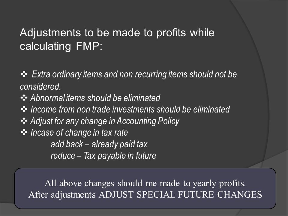 Adjustments to be made to profits while calculating FMP: