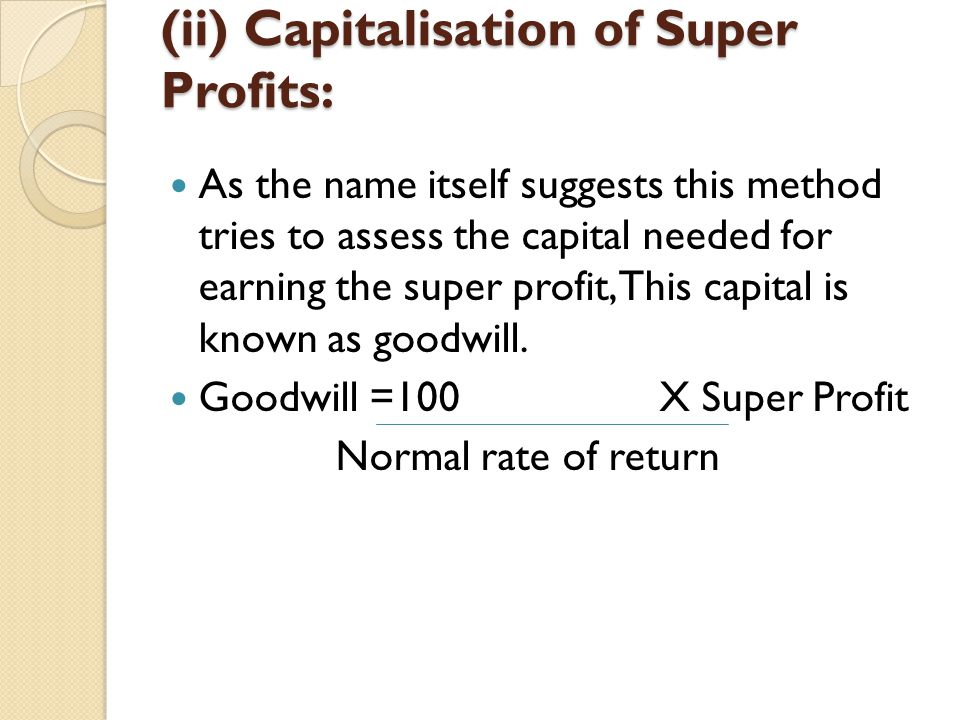 (ii) Capitalisation of Super Profits: