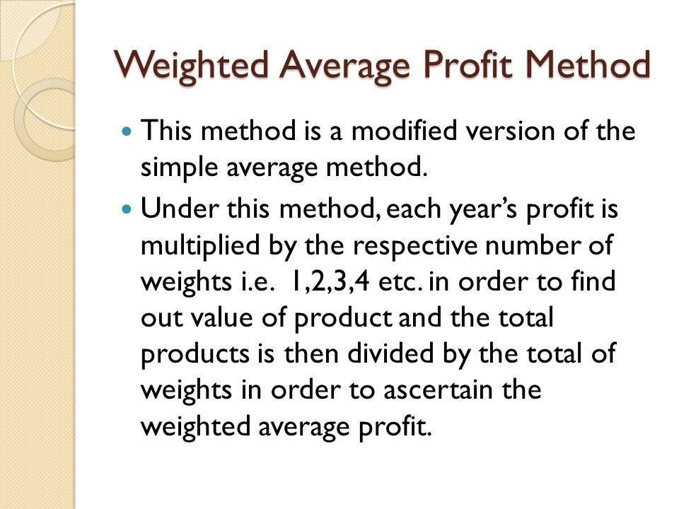 Weighted Average Profit Method