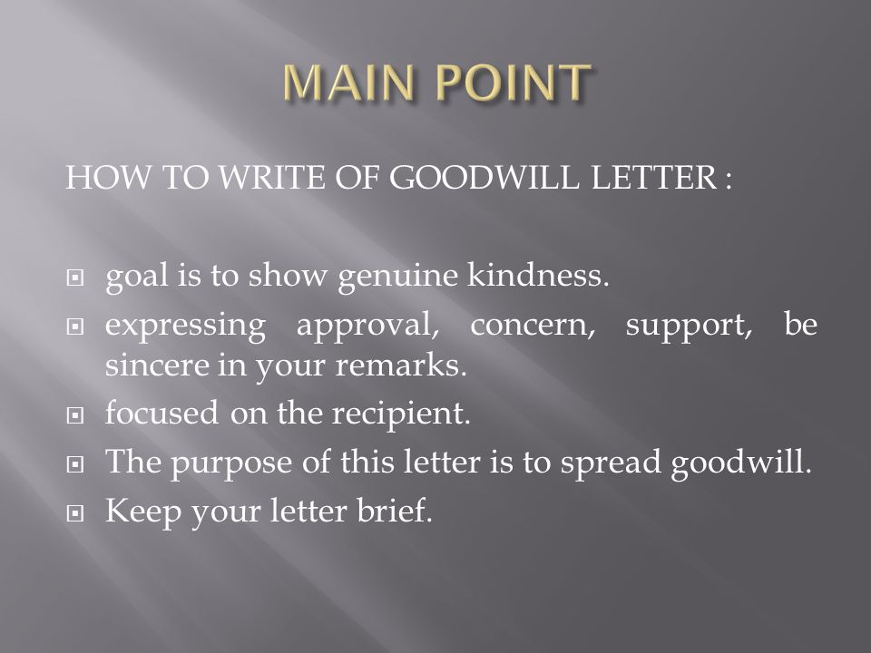 MAIN POINT HOW TO WRITE OF GOODWILL LETTER :