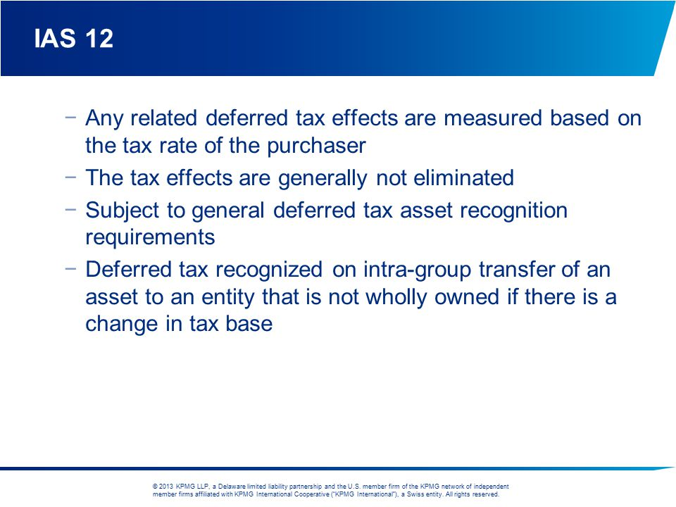 IAS 12 Any related deferred tax effects are measured based on the tax rate of the purchaser. The tax effects are generally not eliminated.