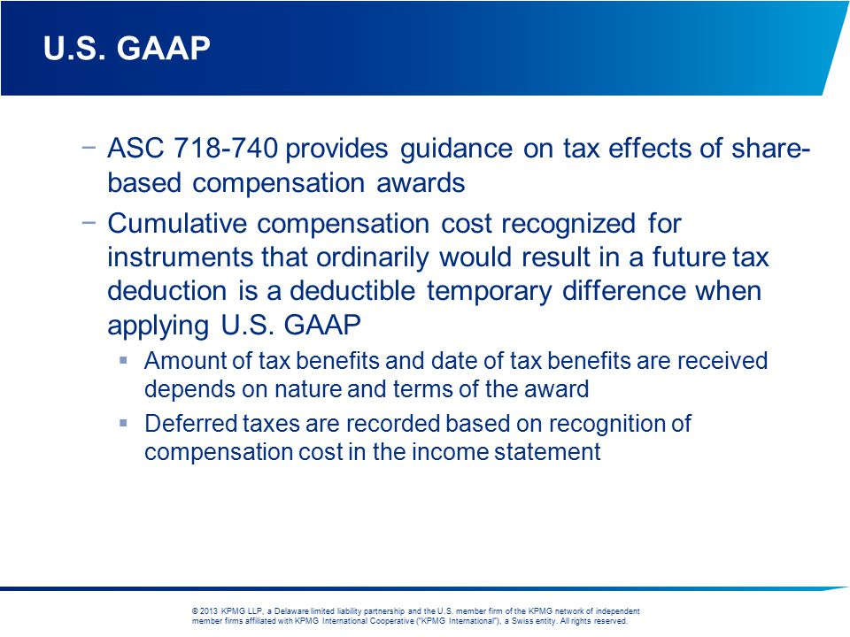 U.S. GAAP ASC 718-740 provides guidance on tax effects of share-based compensation awards.