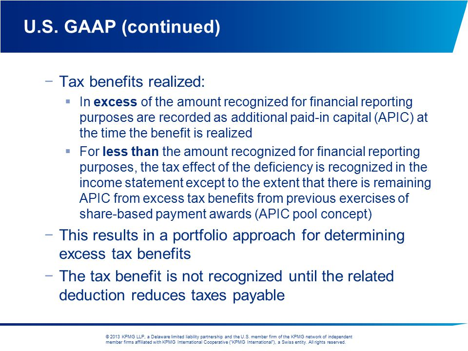 U.S. GAAP (continued) Tax benefits realized: