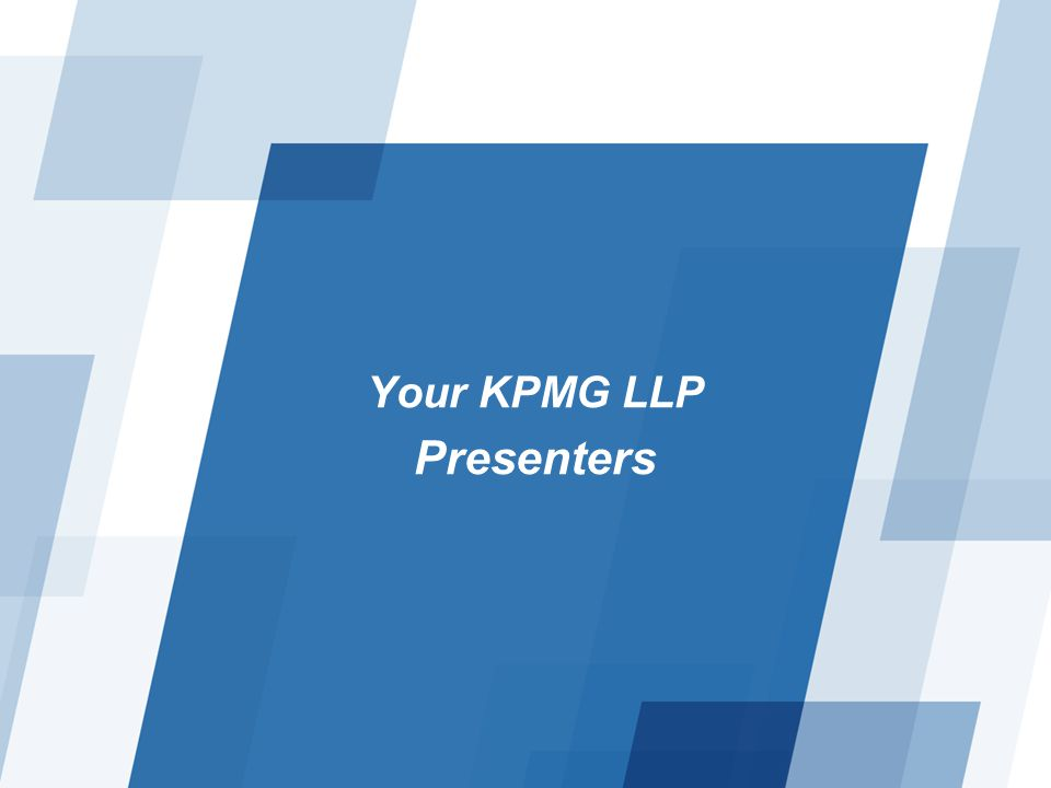 Your KPMG LLP Presenters