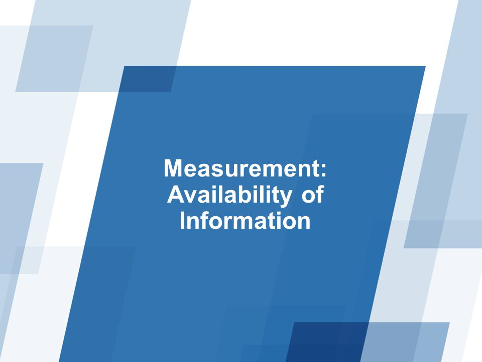 Measurement: Availability of Information