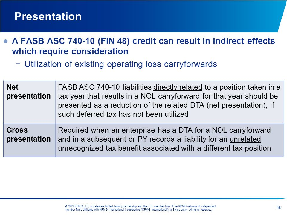 Presentation A FASB ASC 740-10 (FIN 48) credit can result in indirect effects which require consideration.