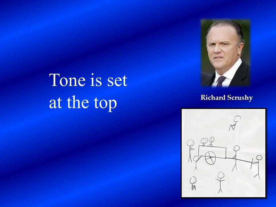 Tone is set at the top Richard Scrushy