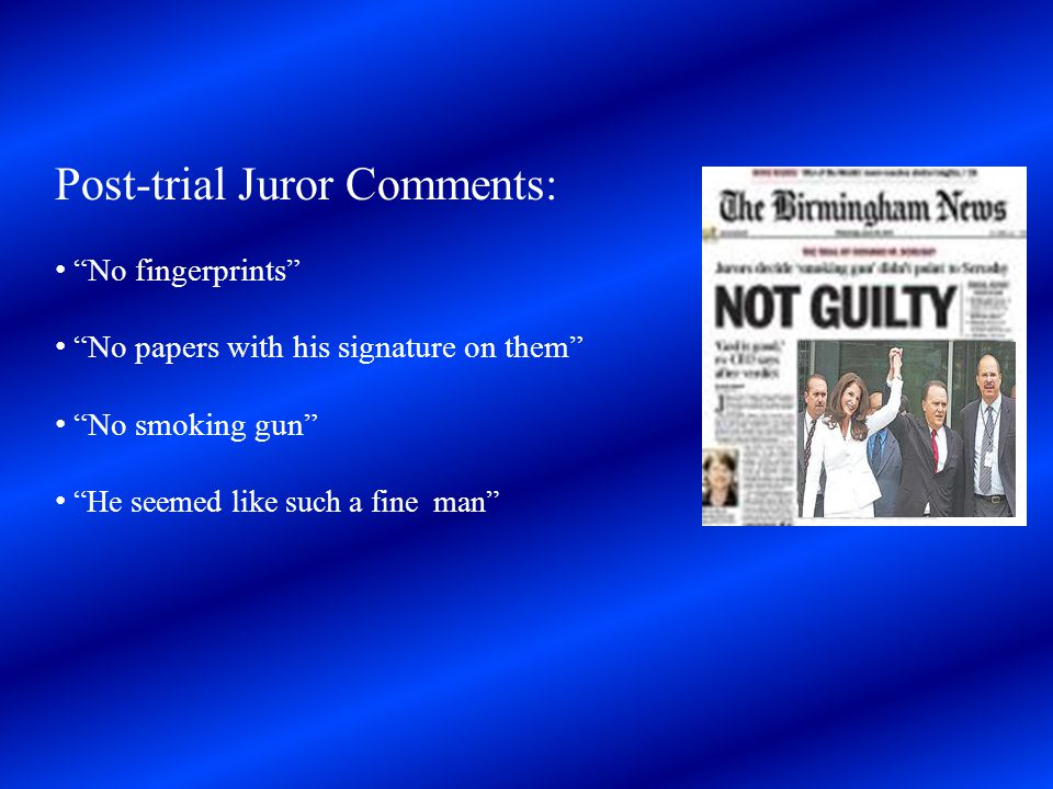 Post-trial Juror Comments: