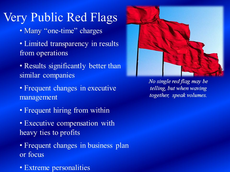 Very Public Red Flags Many one-time charges