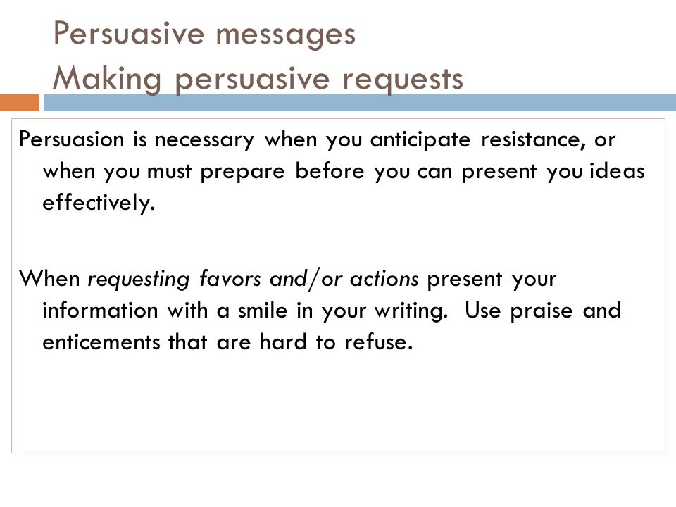 Persuasive messages Making persuasive requests