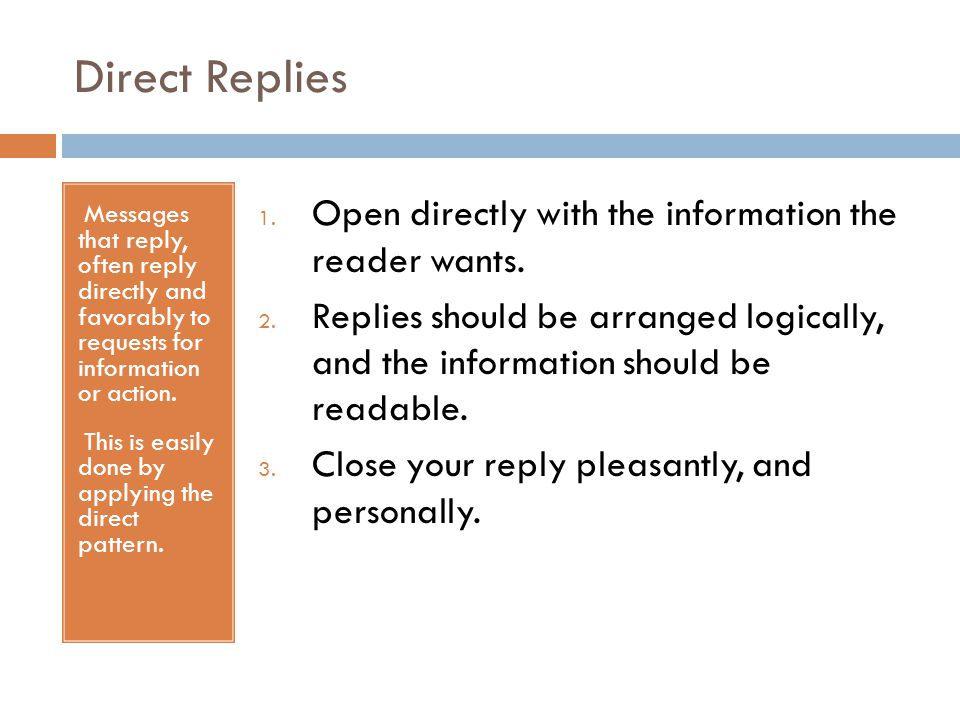 Direct Replies Open directly with the information the reader wants.