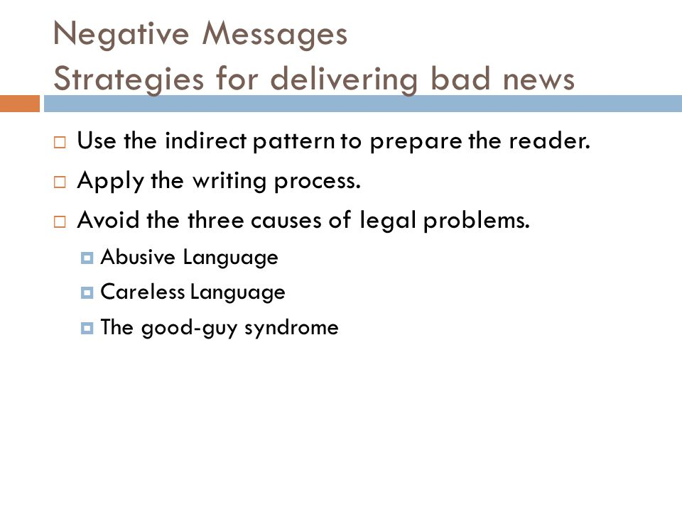 Negative Messages Strategies for delivering bad news